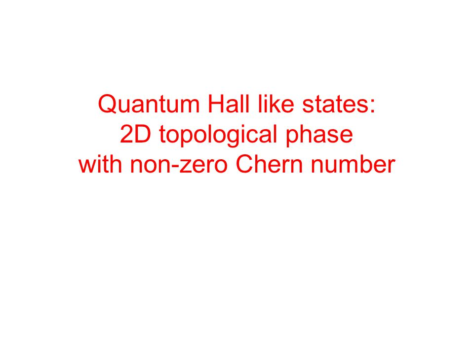 Quantum Hall like states: 2D topological phase with non-zero Chern number