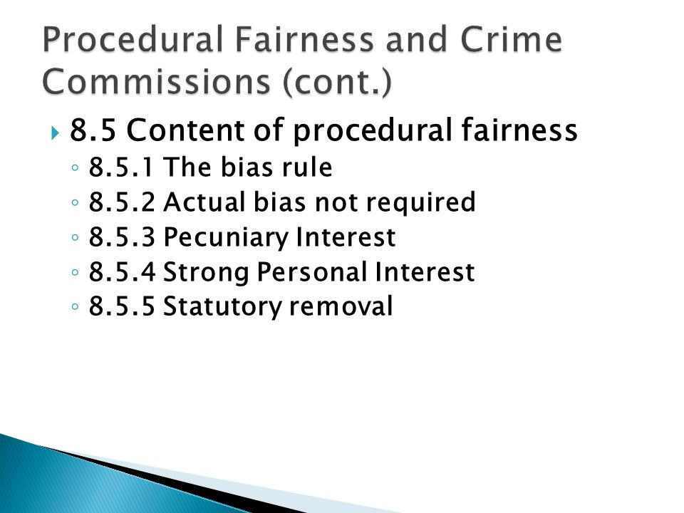 ◦ 8.5.1 The bias rule ◦ 8.5.2 Actual bias not required ◦ 8.5.3 Pecuniary Interest ◦ 8.5.4 Strong Personal Interest ◦ 8.5.5 Statutory removal