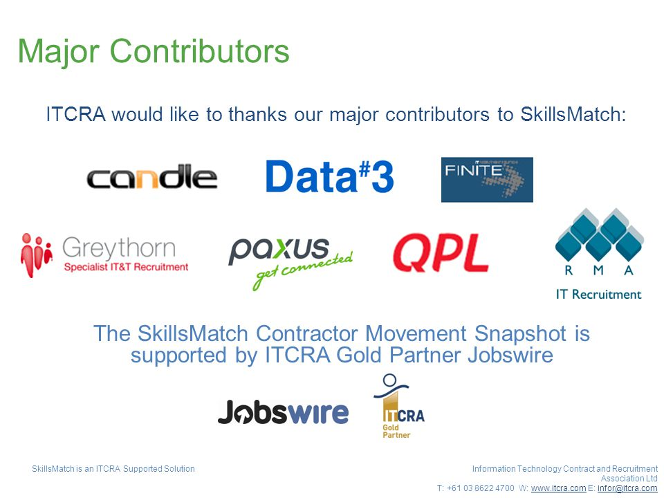 Major Contributors ITCRA would like to thanks our major contributors to SkillsMatch: SkillsMatch is an ITCRA Supported Solution Information Technology