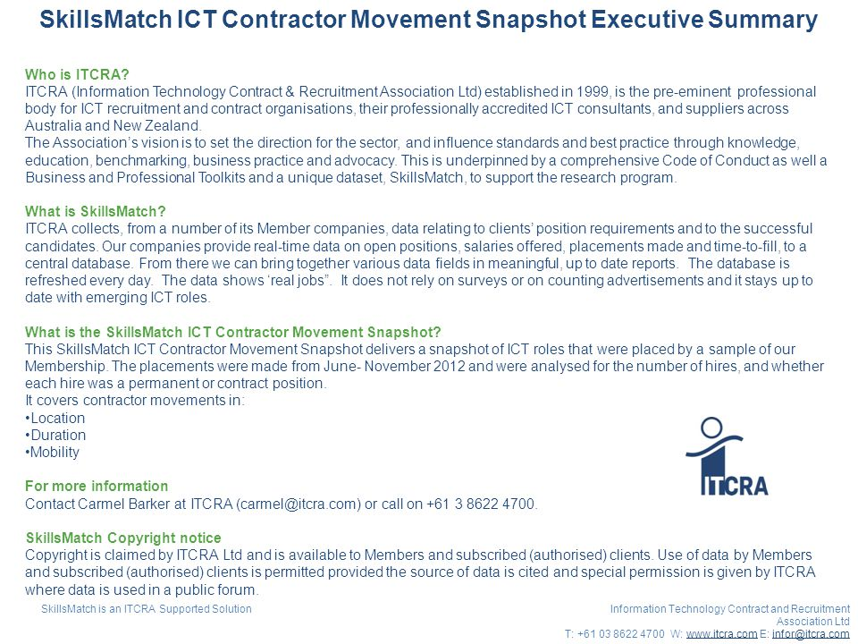 SkillsMatch ICT Contractor Movement Snapshot Executive Summary Who is ITCRA? ITCRA (Information Technology Contract & Recruitment Association Ltd) est