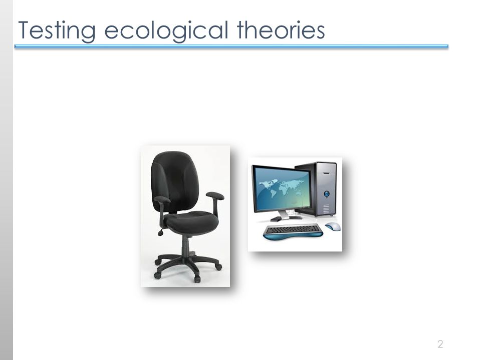 2 Testing ecological theories