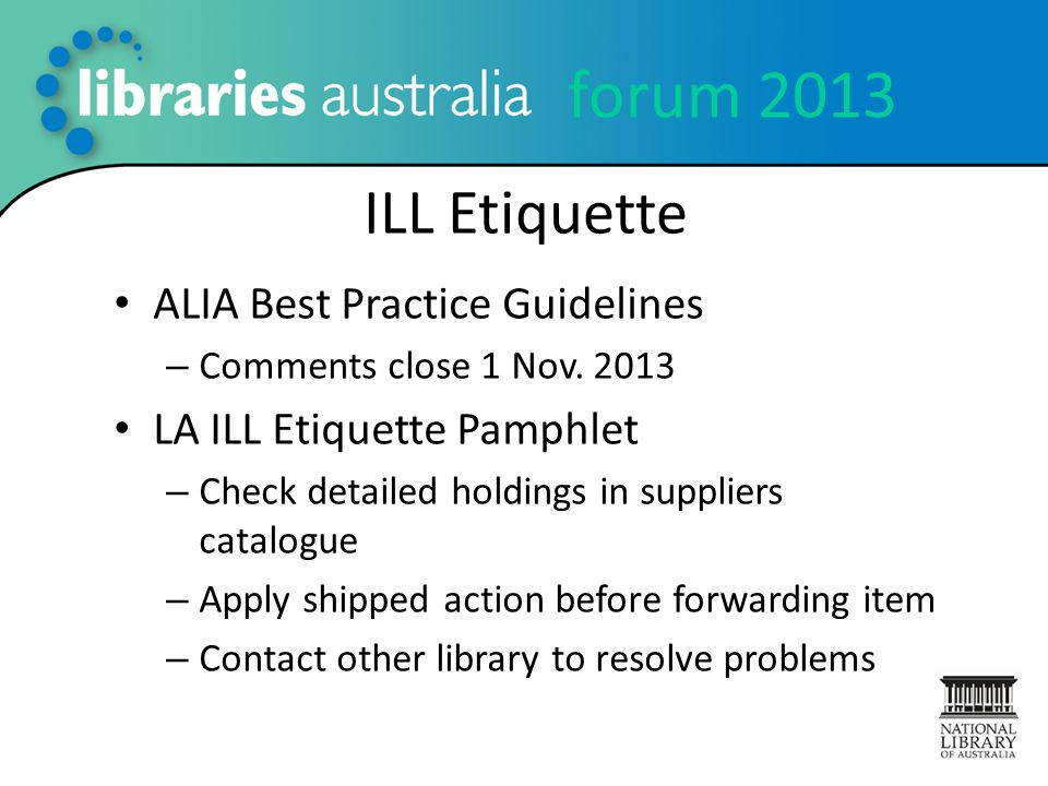 forum 2013 ILL Etiquette ALIA Best Practice Guidelines – Comments close 1 Nov.
