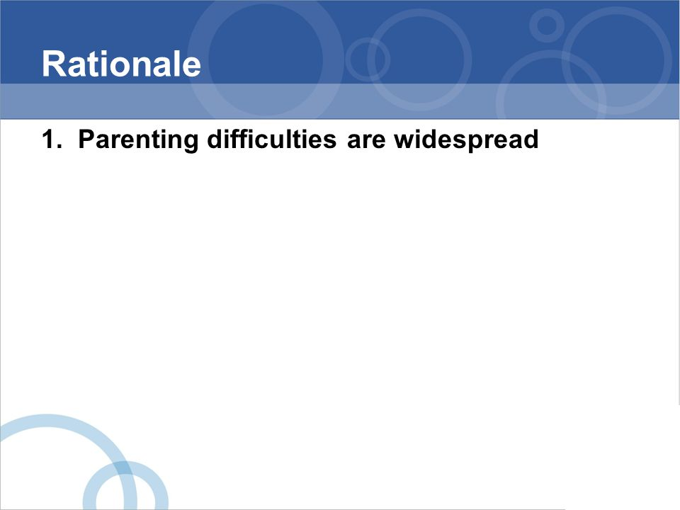 Rationale 1. Parenting difficulties are widespread