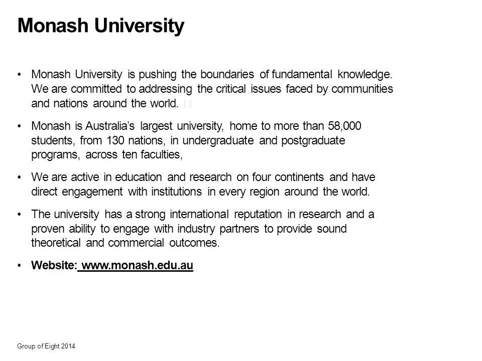 Monash University Monash University is pushing the boundaries of fundamental knowledge.