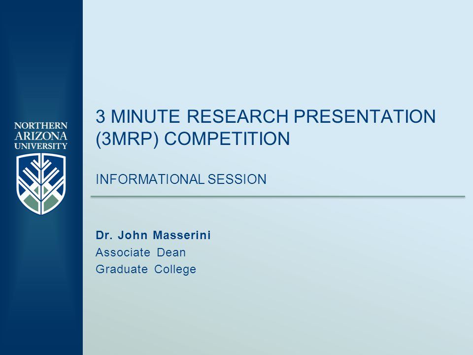 3 MINUTE RESEARCH PRESENTATION (3MRP) COMPETITION INFORMATIONAL SESSION Dr.
