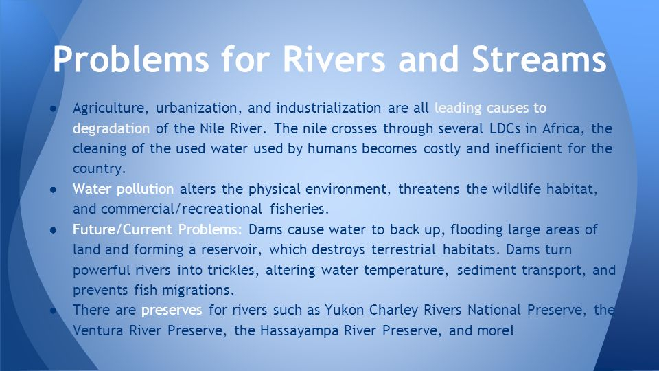 ● Agriculture, urbanization, and industrialization are all leading causes to degradation of the Nile River.