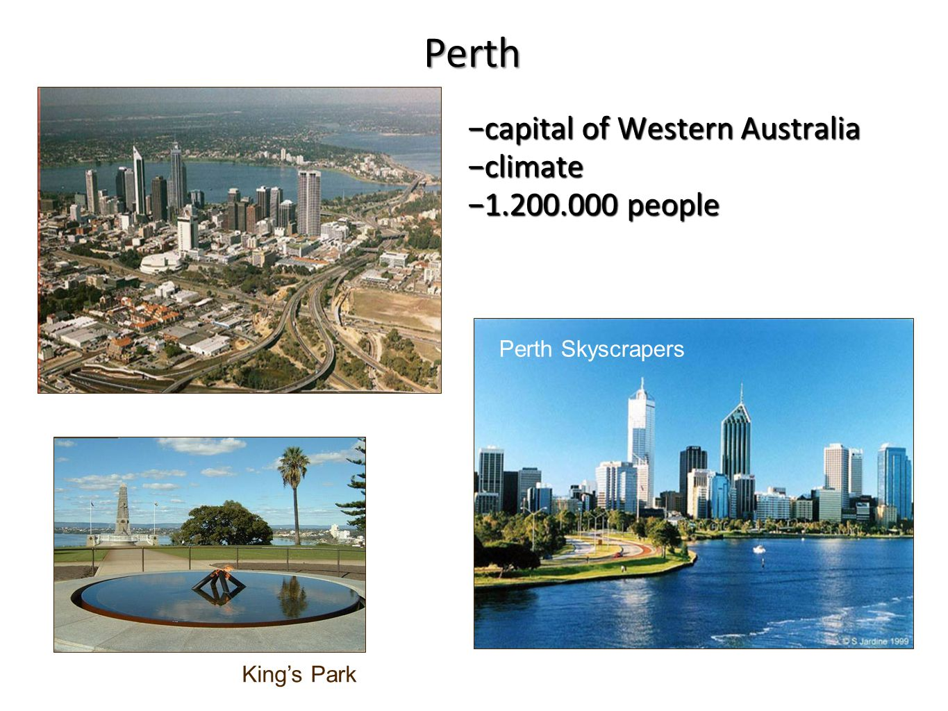 −capital of Western Australia −climate −1.200.000 people King's Park Perth Skyscrapers Perth