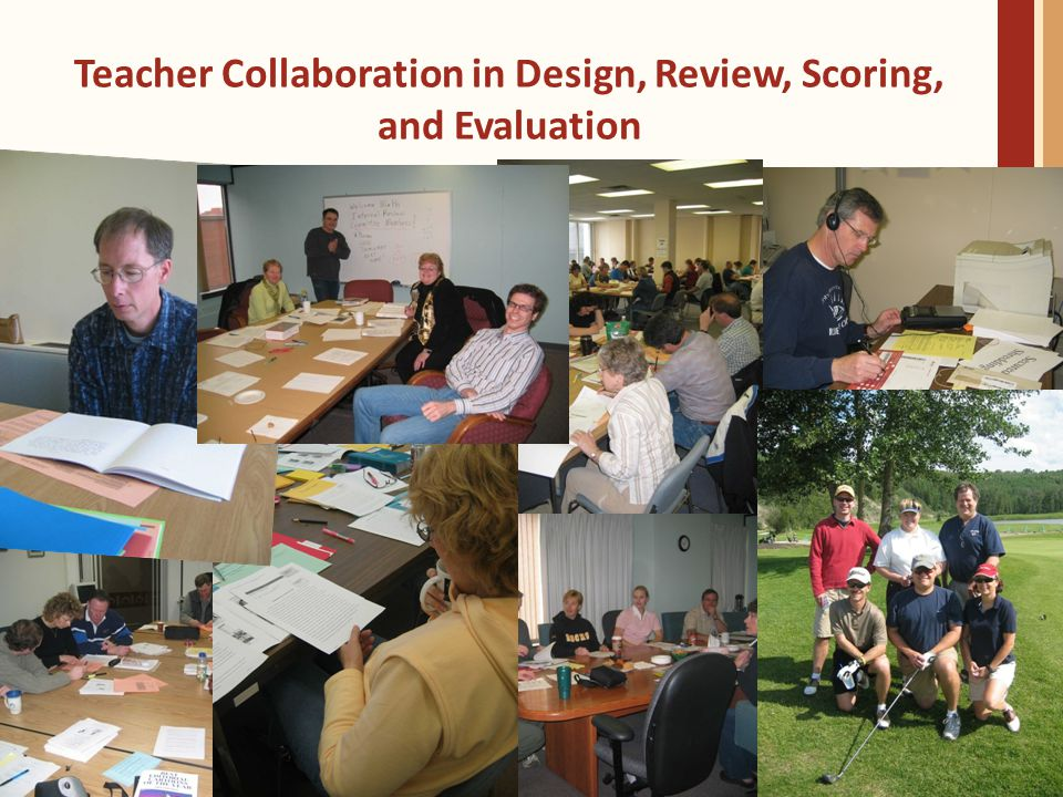 Teacher Collaboration in Design, Review, Scoring, and Evaluation