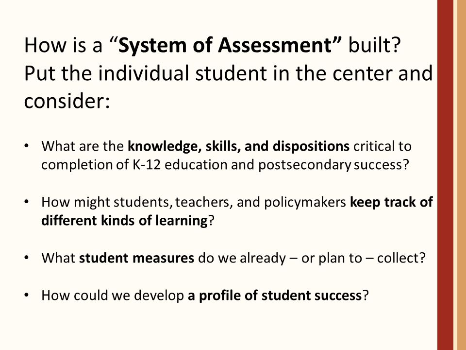 How is a System of Assessment built.