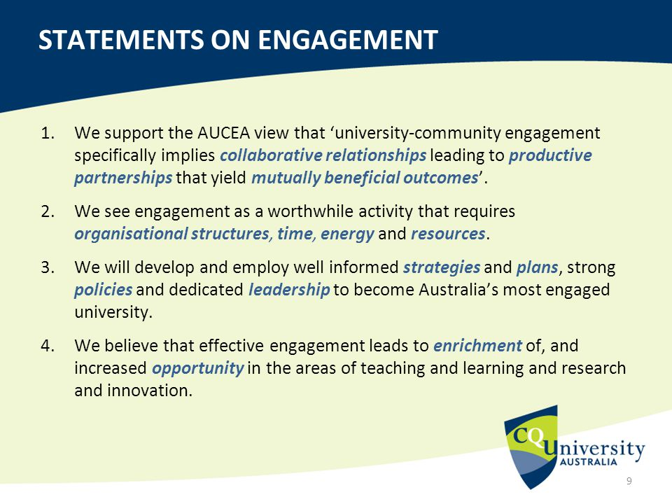 1.We support the AUCEA view that 'university‐community engagement specifically implies collaborative relationships leading to productive partnerships
