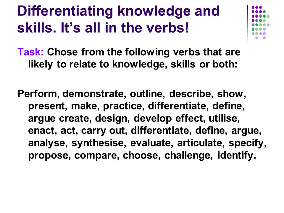 Differentiating knowledge and skills. It's all in the verbs.