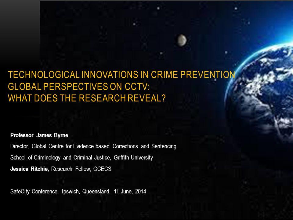 Professor James Byrne Director, Global Centre for Evidence-based Corrections and Sentencing School of Criminology and Criminal Justice, Griffith Unive