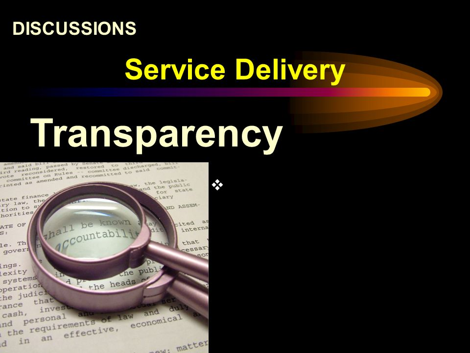 Service Delivery DISCUSSIONS Transparency 