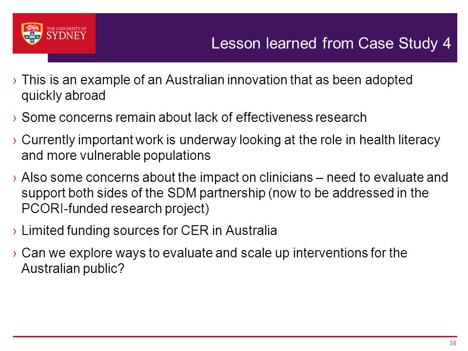 Lesson learned from Case Study 4 ›This is an example of an Australian innovation that as been adopted quickly abroad ›Some concerns remain about lack