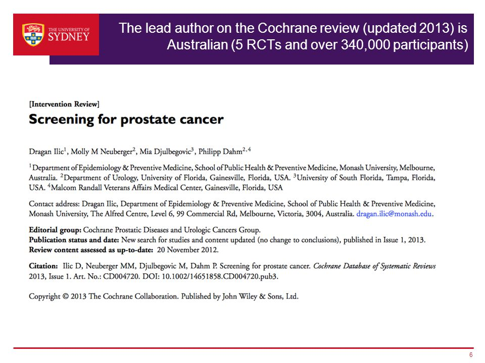 The lead author on the Cochrane review (updated 2013) is Australian (5 RCTs and over 340,000 participants) 6
