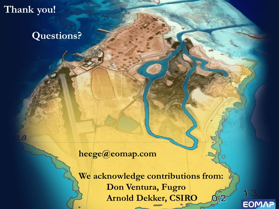 heege@eomap.com We acknowledge contributions from: Don Ventura, Fugro Arnold Dekker, CSIRO Thank you.