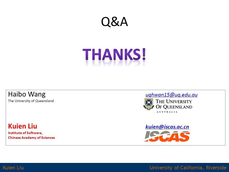 Haibo Wang uqhwan15@uq.edu.au uqhwan15@uq.edu.au The University of Queensland Kuien Liu kuien@iscas.ac.cn kuien@iscas.ac.cn Institute of Software, Chinese Academy of Sciences Kuien Liu University of California, Riverside Q&A