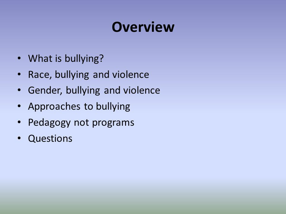 Overview What is bullying.
