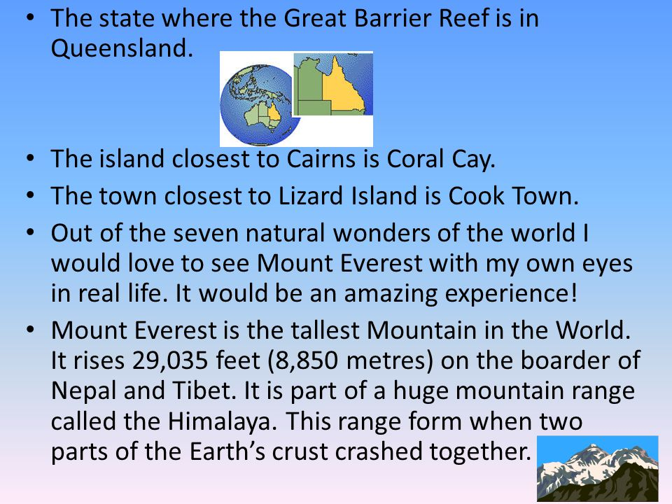 The state where the Great Barrier Reef is in Queensland.