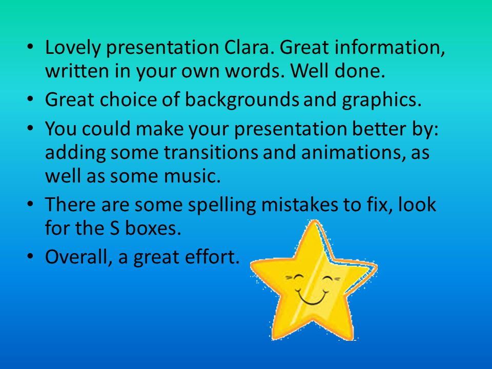 Lovely presentation Clara. Great information, written in your own words.