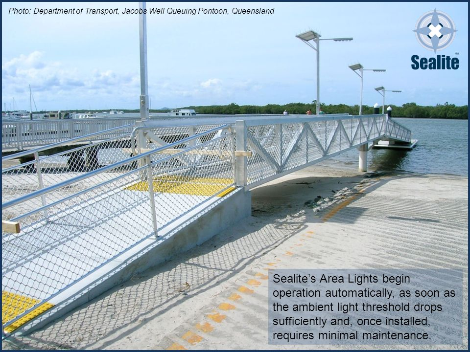 Photo: Department of Transport, Jacobs Well Queuing Pontoon, Queensland Sealite's Area Lights begin operation automatically, as soon as the ambient light threshold drops sufficiently and, once installed, requires minimal maintenance.