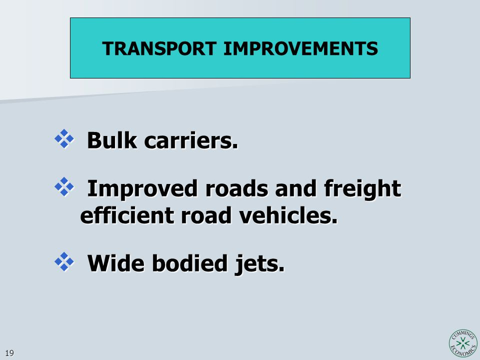 19  Bulk carriers.  Improved roads and freight efficient road vehicles.