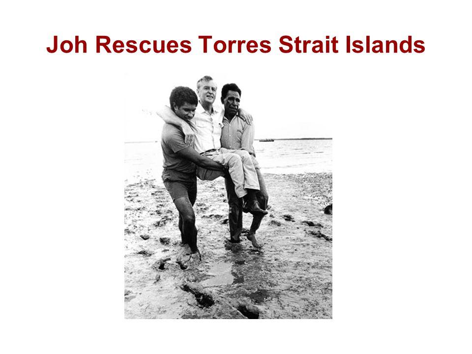 Joh Rescues Torres Strait Islands