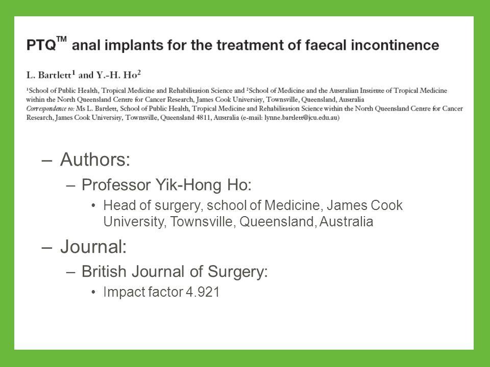 images –Authors: –Professor Yik-Hong Ho: Head of surgery, school of Medicine, James Cook University, Townsville, Queensland, Australia –Journal: –British Journal of Surgery: Impact factor 4.921