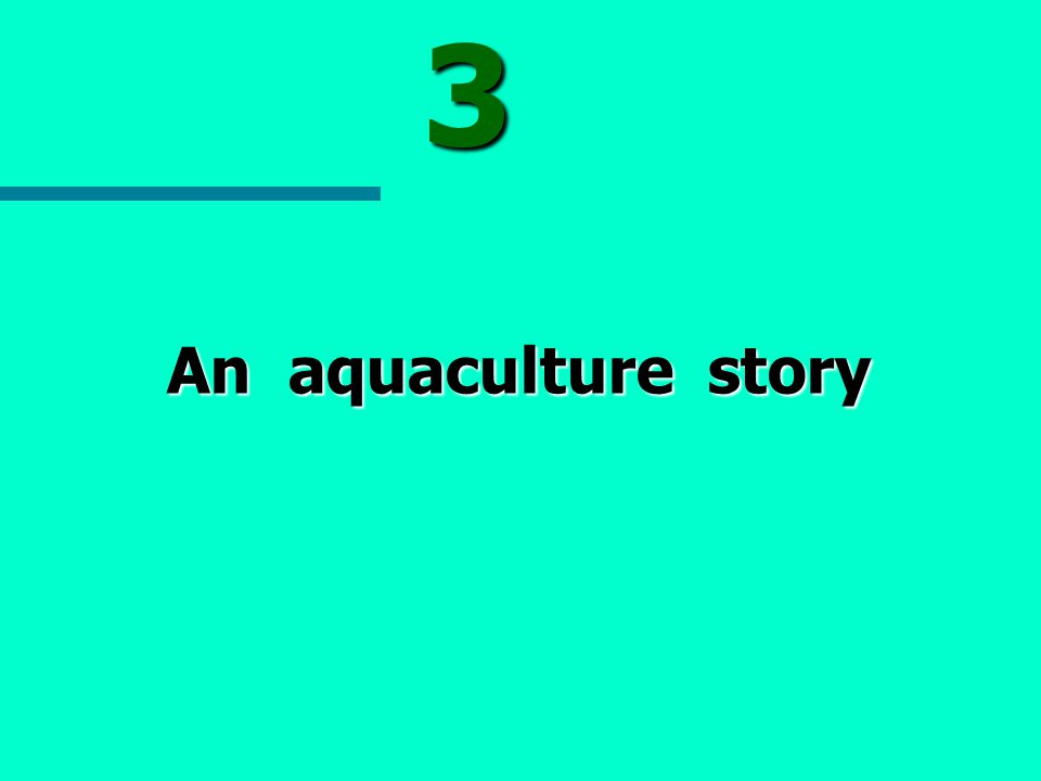 3 An aquaculture story