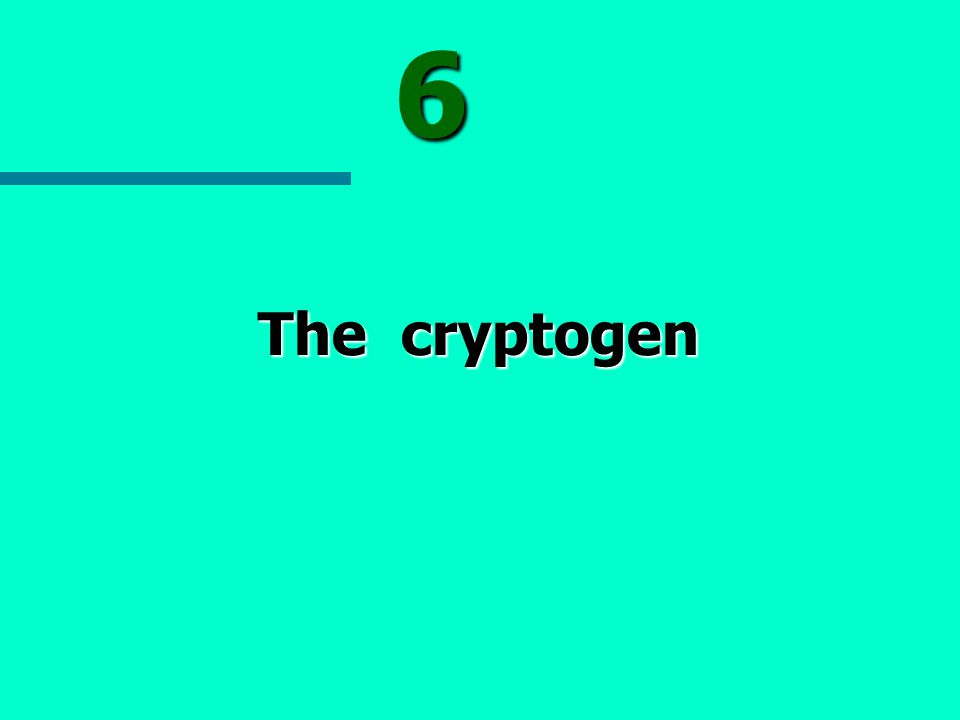 6 The cryptogen