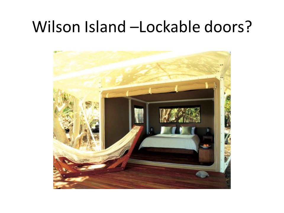 Wilson Island –Lockable doors