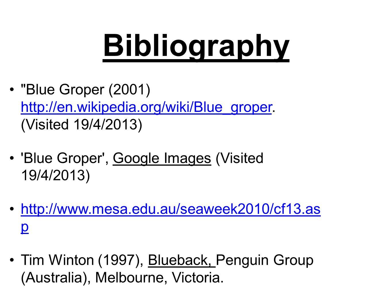 Bibliography Blue Groper (2001) http://en.wikipedia.org/wiki/Blue_groper.