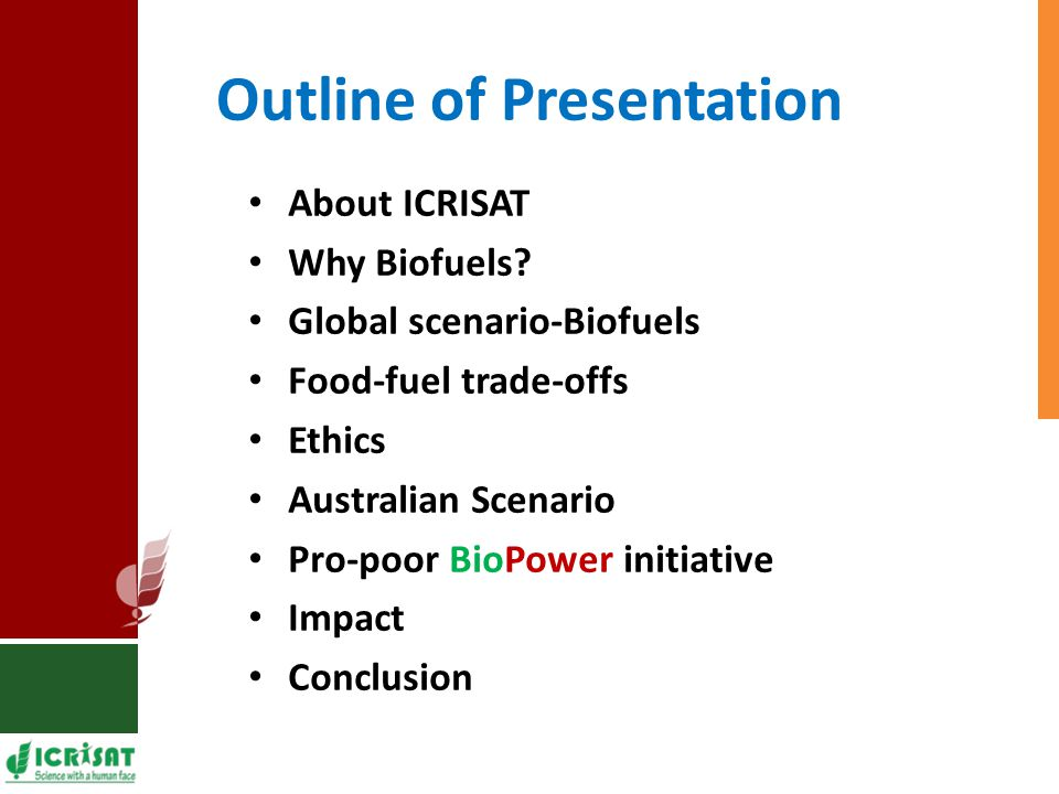 Outline of Presentation About ICRISAT Why Biofuels.