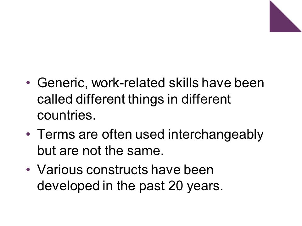 Generic, work-related skills have been called different things in different countries.