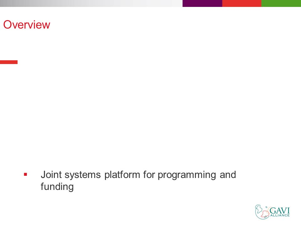 Overview  Joint systems platform for programming and funding
