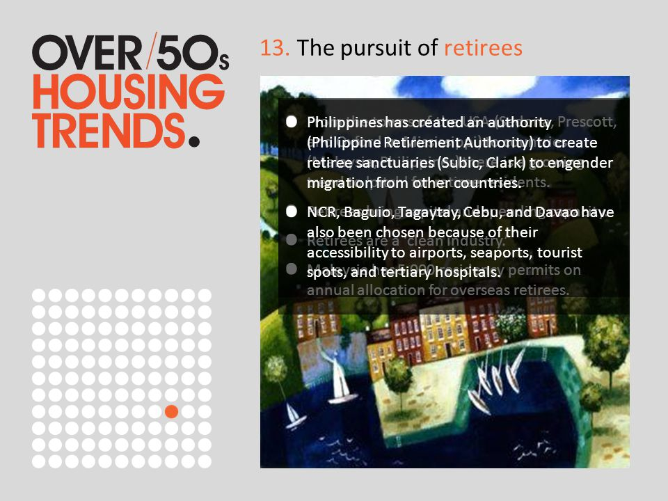 13. The pursuit of retirees From the towns of the USA (Sedona, Prescott, and Oxford in Mississippi) to countries (Malaysia, Philippines) there is a gr