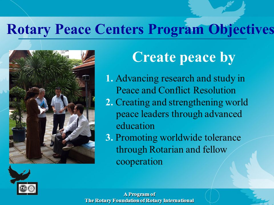 Rotary Peace Centers Program Objectives 1.