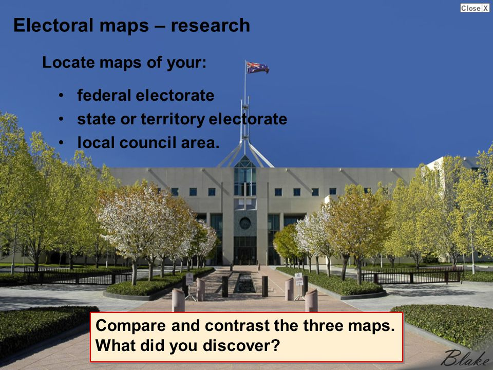 Electoral maps – research Locate maps of your: Compare and contrast the three maps.