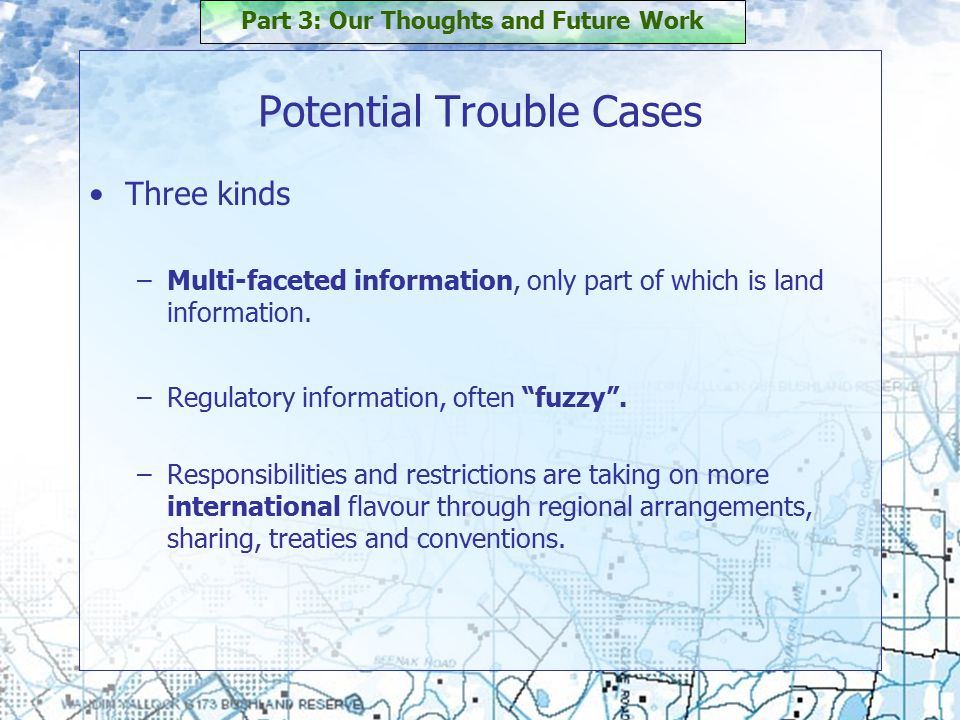 Three kinds –Multi-faceted information, only part of which is land information.