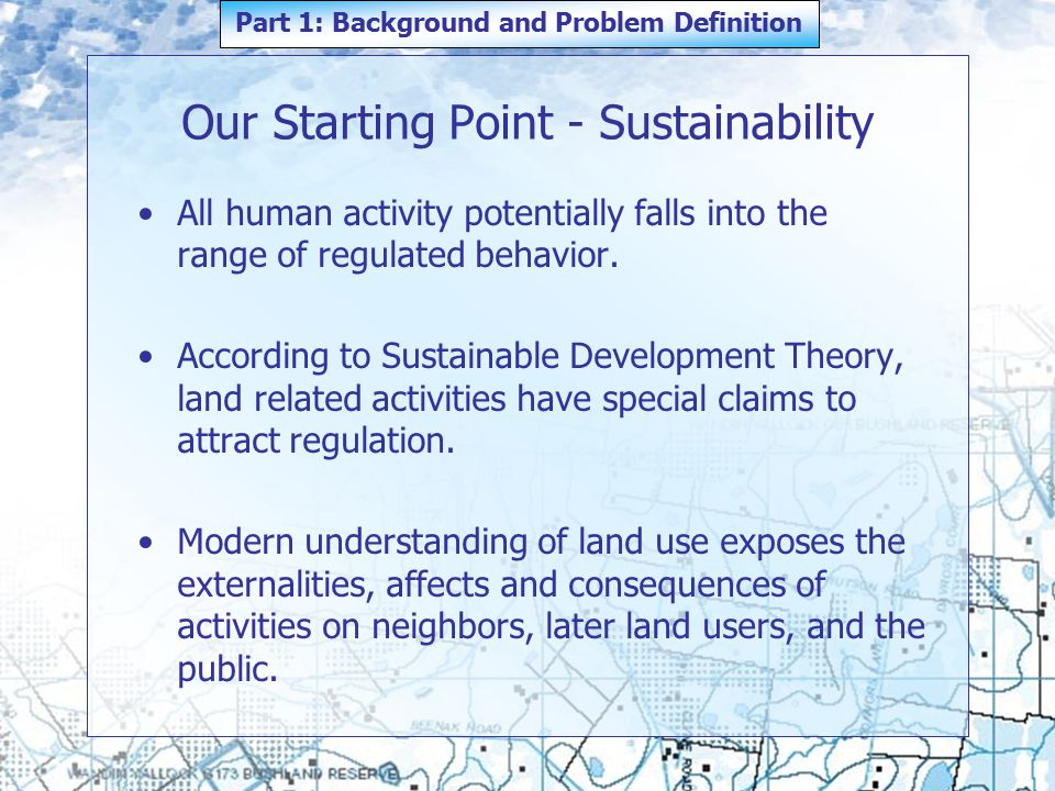 Our Starting Point - Sustainability All human activity potentially falls into the range of regulated behavior.
