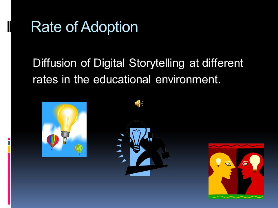 Rate of Adoption Diffusion of Digital Storytelling at different rates in the educational environment.