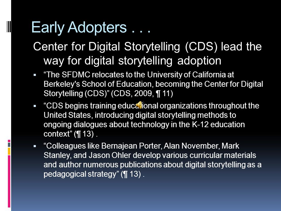 """Early Adopters... Center for Digital Storytelling (CDS) lead the way for digital storytelling adoption  """"The SFDMC relocates to the University of Cal"""