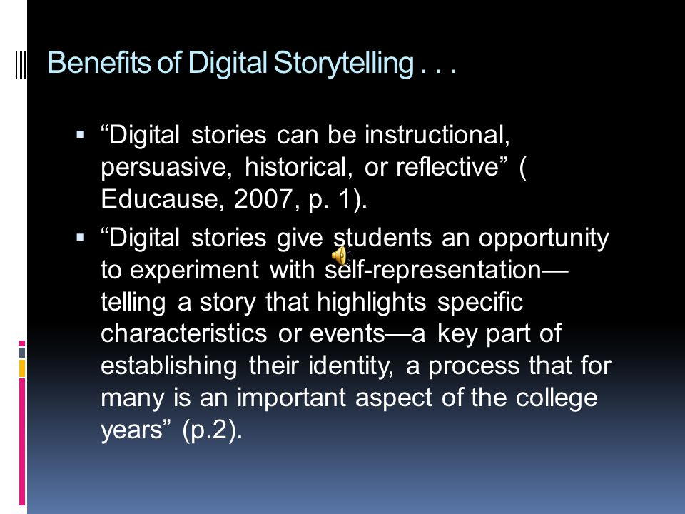 Benefits of Digital Storytelling...