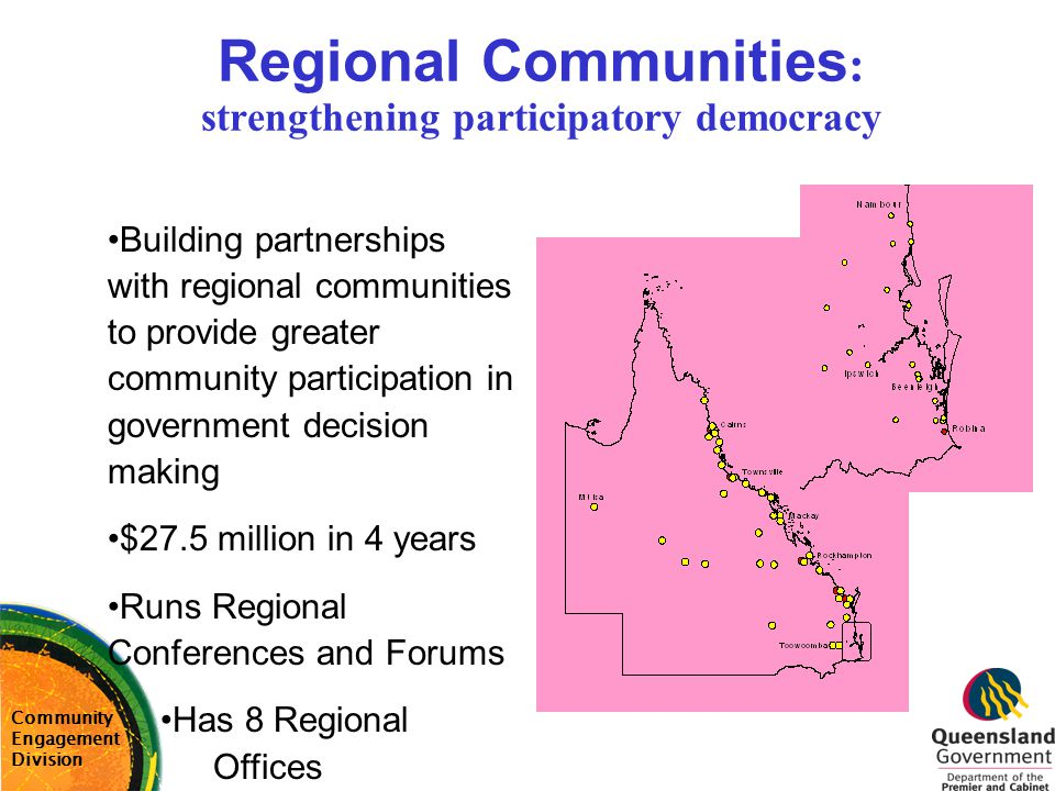 Regional Communities : strengthening participatory democracy Building partnerships with regional communities to provide greater community participatio