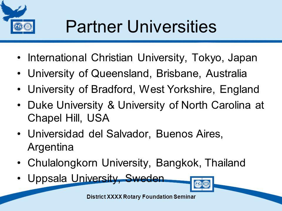 District XXXX Rotary Foundation Seminar Partner Universities International Christian University, Tokyo, Japan University of Queensland, Brisbane, Aust