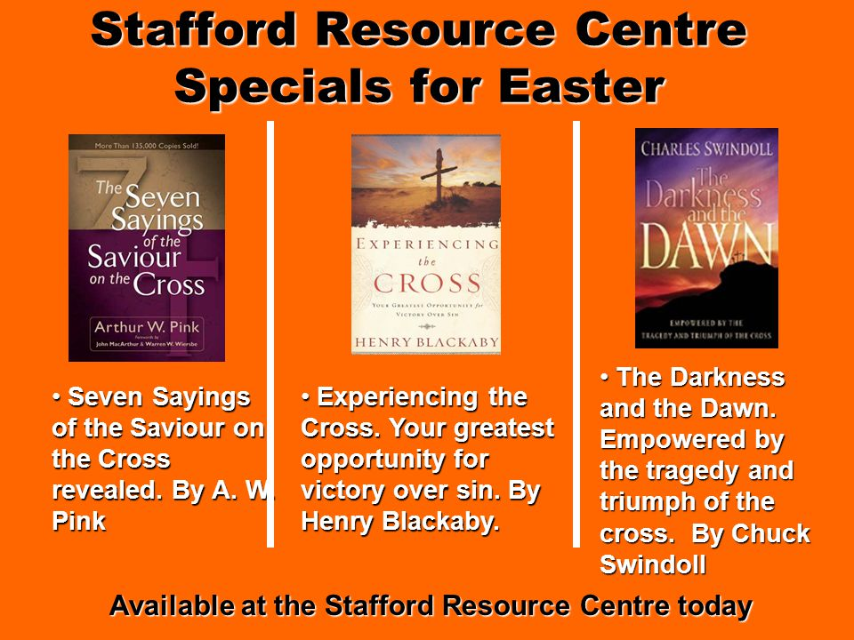 Stafford Resource Centre Specials for Easter Available at the Stafford Resource Centre today Seven Sayings of the Saviour on the Cross revealed.