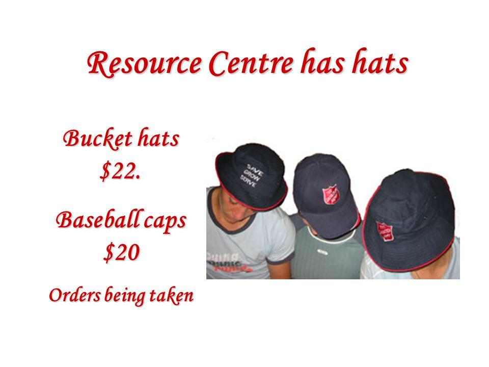 Resource Centre has hats Bucket hats $22. Baseball caps $20 Orders being taken