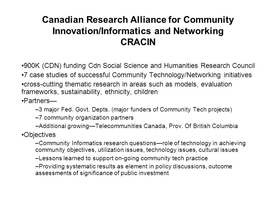 900K (CDN) funding Cdn Social Science and Humanities Research Council 7 case studies of successful Community Technology/Networking initiatives cross-c