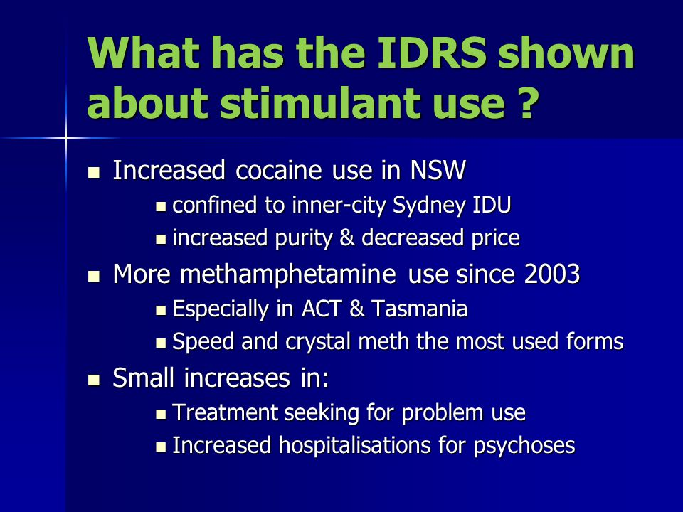 What has the IDRS shown about stimulant use .