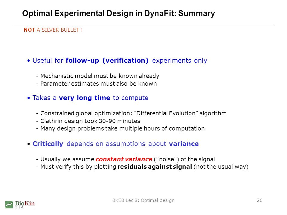 BKEB Lec 8: Optimal design26 Optimal Experimental Design in DynaFit: Summary NOT A SILVER BULLET .